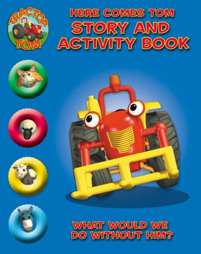 9780007205363: Tractor Tom - Here Comes Tom: Story and Activity Book
