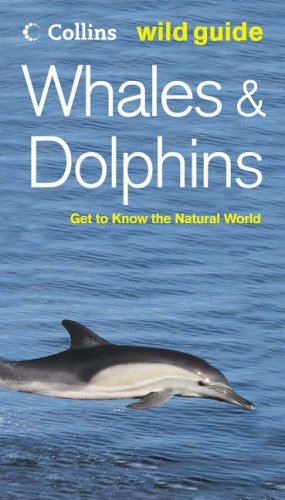 9780007205479: Whales and Dolphins (Collins Wild Guide)