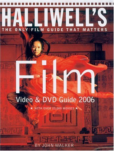9780007205509: Halliwell's Film, Video and DVD Guide 2006 (Halliwell's: The Movies That Matter)
