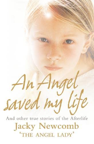 9780007205691: An Angel Saved My Life: And Other True Stories of the Afterlife
