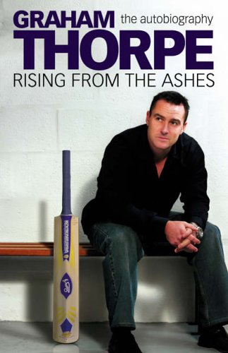 9780007205967: Graham Thorpe: Rising from the Ashes