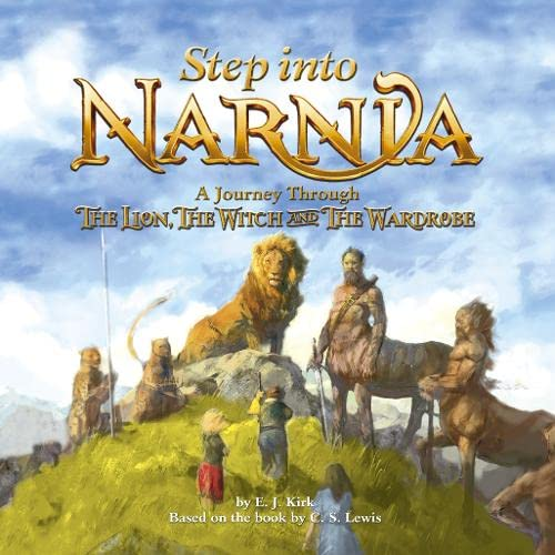 9780007206117: Step into Narnia: A Journey Through The Lion, the Witch and the Wardrobe (Chronicles of Narnia Film)