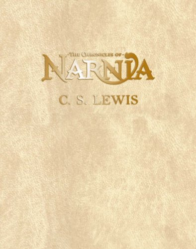The Complete Chronicles of Narnia (One Volume: C S Lewis