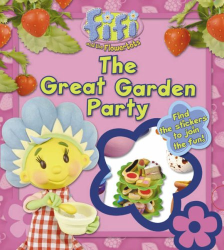 9780007206438: Fifi and the Flowertots - The Great Garden Party: Lost and Found Storybook