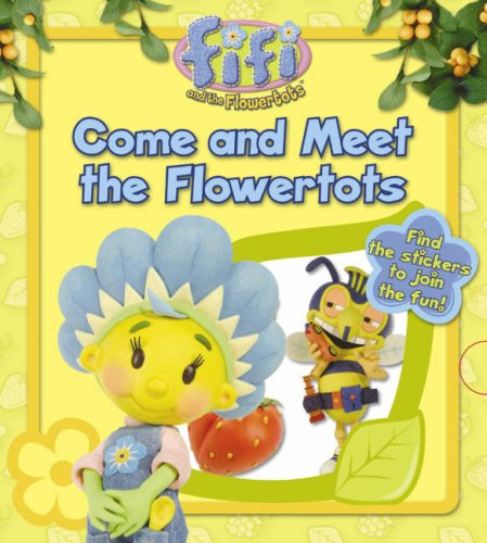 9780007206445: Fifi and the Flowertots - Come and Meet the Flowertots: Lost and Found Storybook