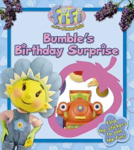 9780007206452: Fifi and the Flowertots - Bumble's Birthday Surprise: Lost and Found Storybook