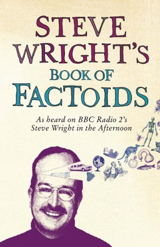 9780007206605: Steve Wright's Book of Factoids: As Heard on BBC Radio 2's Steve Wright in the Afternoon