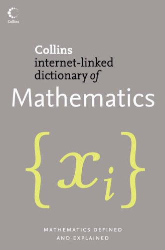 9780007207107: Collins Internet-Linked Dictionary of - Mathematics (Collins Dictionary of)