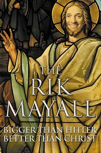 Bigger than Hitler - Better than Christ: Mayall, Rik