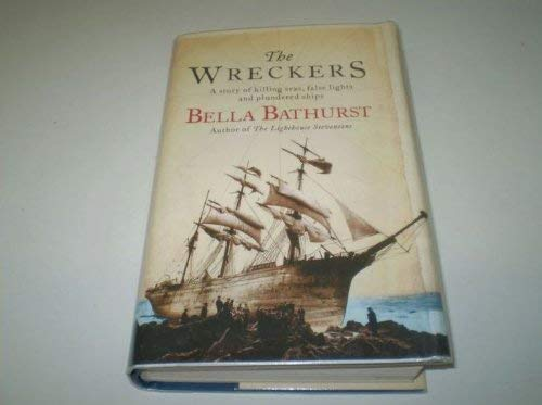9780007207404: The Wreckers: A Story of Killing Seas, False Lights and Plundered Ships
