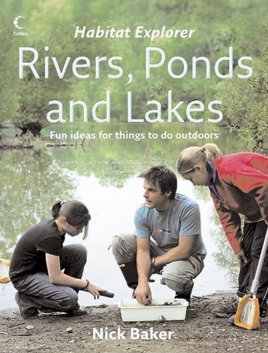9780007207640: Rivers, Ponds and Lakes (Habitat Explorer)