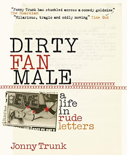 9780007207725: Dirty Fan Male: A Life in (Rude) Letters