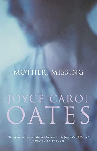 Mother, Missing: Oates, Joyce Carol
