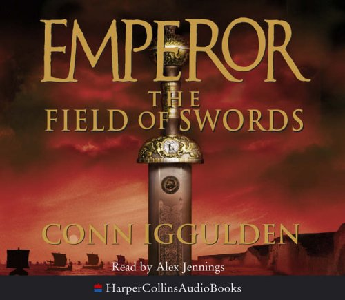 9780007208036: The Field of Swords (Emperor Series, Book 3)