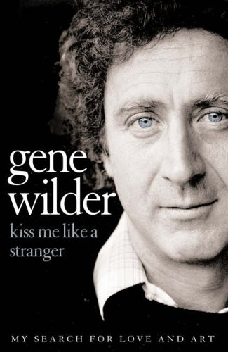 9780007208043: Kiss Me Like a Stranger: My Search for Love and Art