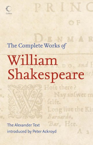 9780007208302: The Complete Works of William Shakespeare: The Alexander Text (Collins)