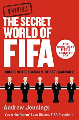9780007208692: Foul!: The Secret World of FIFA: Bribes, Vote Rigging and Ticket Scandals