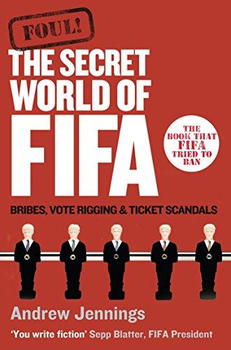 Foul!: The Secret World of Fifa: Bribes,: Jennings, Andrew