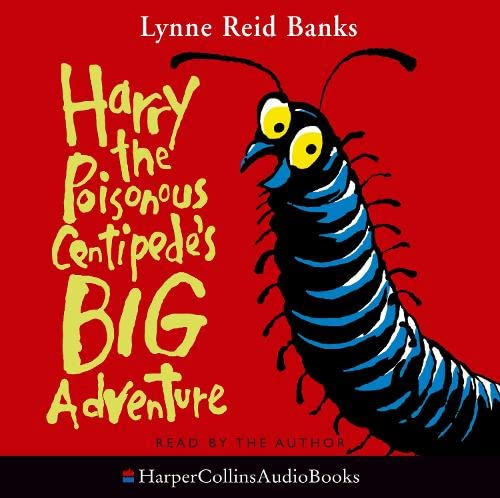 Harry the Poisonous Centipede's Big Adventure: Lynne Reid Banks