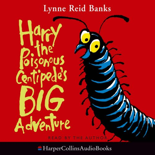 9780007208968: Harry the Poisonous Centipede's Big Adventure: Complete & Unabridged