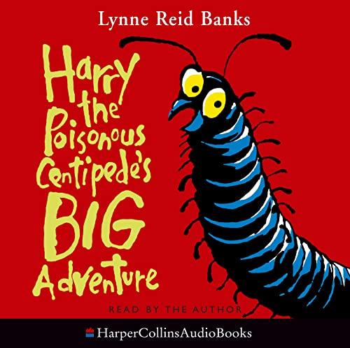 9780007208968: Harry the Poisonous Centipede's Big Adventure