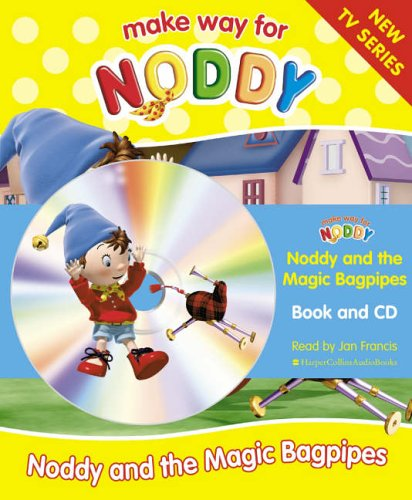 9780007208975: Make Way for Noddy (8) - Noddy and the Magic Bagpipes: Complete & Unabridged