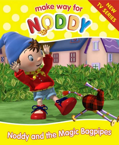 """9780007208975: Noddy and the Magic Bagpipes: Complete & Unabridged ( """" Make Way for Noddy """" )"""