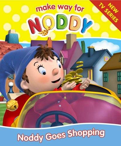 9780007208982: Make Way for Noddy (9) - Noddy Goes Shopping: Complete & Unabridged