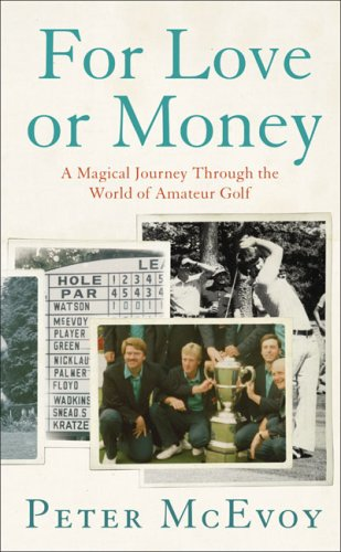 9780007209170: For Love or Money: Inside the Professional Game Through the Eyes of a Leading Amateur Golfer