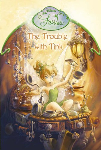 9780007209309: Disney Fairies - The Trouble With Tink: Chapter Book
