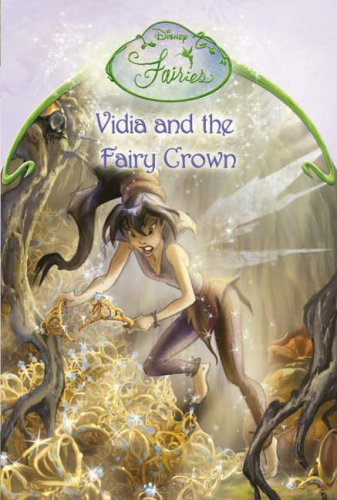 9780007209316: Disney Fairies - Vidia and the Fairy Crown: Chapter Book