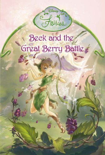 9780007209323: Disney Fairies - Beck and the Great Berry Battle: Chapter Book