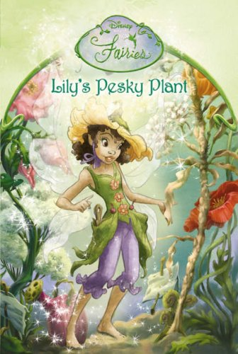 9780007209330: Disney Fairies - Lily's Pesky Plant: Chapter Book