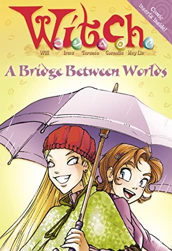 9780007209453: W.i.t.c.h. Novels (10) - A Bridge Between Worlds
