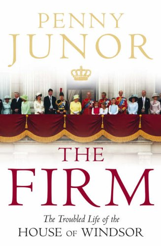9780007209811: The Firm: The Troubled Life of the House of Windsor
