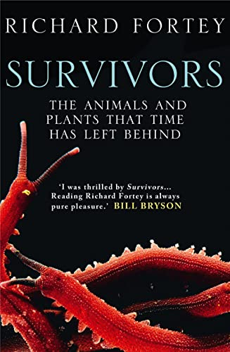 9780007209873: Survivors: The Animals and Plants That Time Has Left Behind