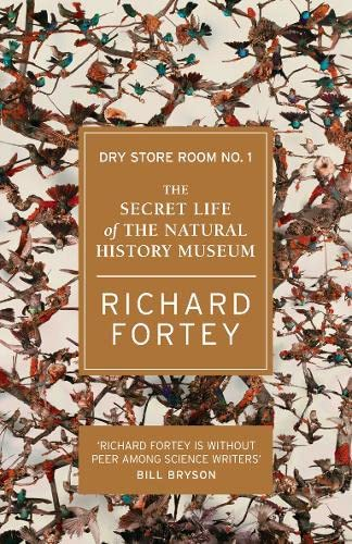Dry Store Room No. 1: The Secret Life of the Natural History Museum (0007209886) by Richard Fortey