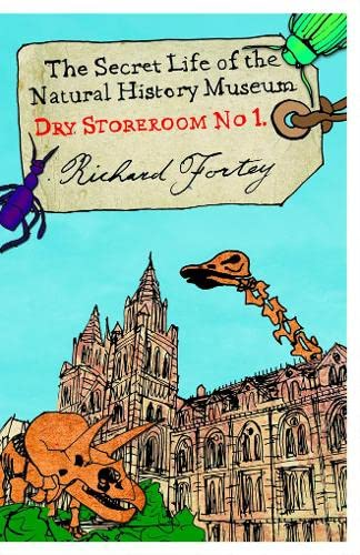 9780007209897: Dry Store Room No. 1: The Secret Life of the Natural History Museum