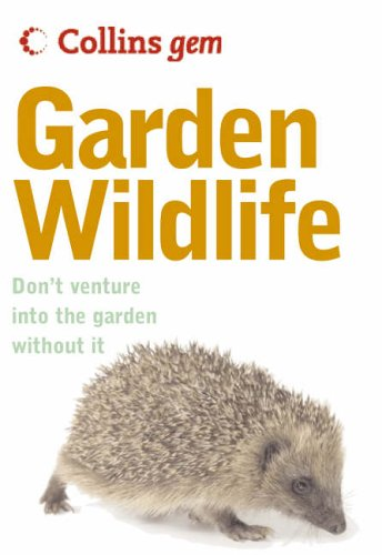 9780007209903: Collins Gem Garden Wildlife: Don't Venture Into the Garden Without It