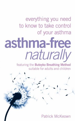 9780007210367: Asthma-Free Naturally: Everything you need to know about taking control of your asthma