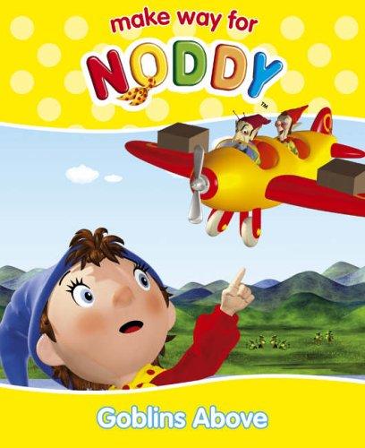 9780007210596: Make Way for Noddy (16) - Goblins Above