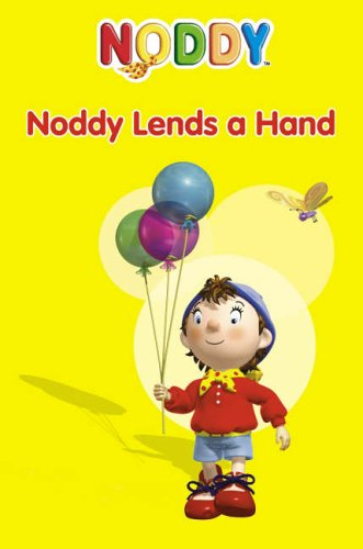 Noddy Lends a Hand (Noddy Toyland Adventures): Blyton, Enid