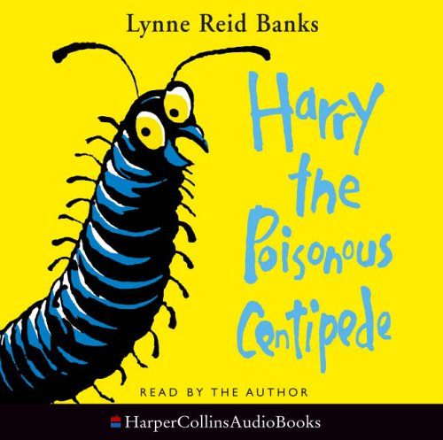 9780007210794: Harry the Poisonous Centipede: A Story To Make You Squirm: Complete & Unabridged