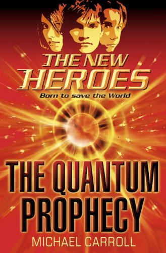9780007210923: The Quantum Prophecy (The New Heroes, Book 1)