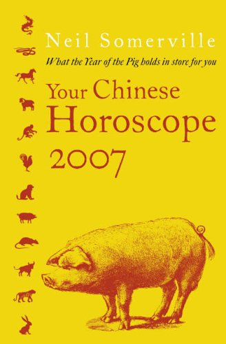 9780007211326: Your Chinese Horoscope 2007: What the Year of the Pig Holds in Store for You: What the Year of the Pig Holds for You
