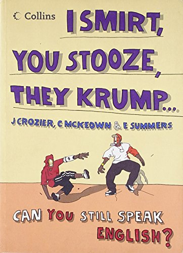 9780007211760: Collins I Smirt, You Stooze, They Krump: Can You Still Speak English?