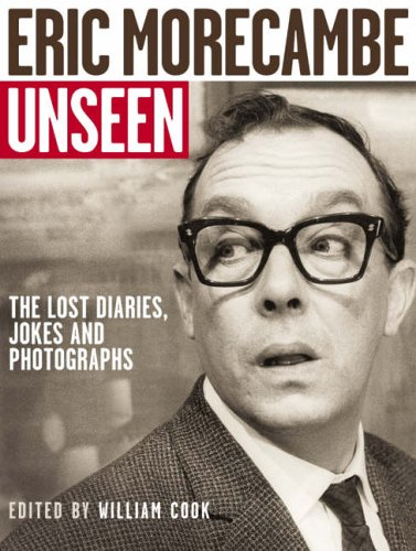 9780007212224: Eric Morecambe Unseen: The Lost Diaries, Jokes and Photographs