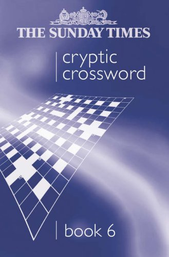 9780007212316: The Sunday Times Cryptic Crossword Book 6: Bk. 6