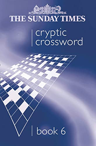 9780007212316: The Sunday Times Cryptic Crossword Book 6 (Bk. 6)