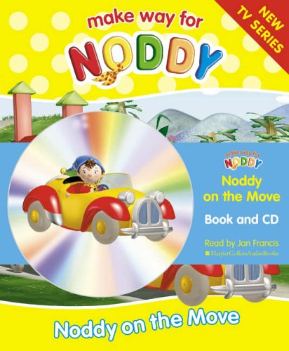 9780007212651: Make Way for Noddy (11) - Noddy on the Move: Complete & Unabridged